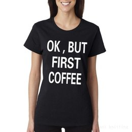first coffee shirt Canada - Women Harajuku T shirt Casual O-Neck Knitted T-Shirt Short Sleeve ok but first coffee Printed Tops