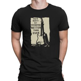 Coolest eleCtriC guitars online shopping - Mens OLD AND RUSTY BUT SOUNDING BETTER THAN EVER Guitar T Shirt Electric Cool Casual pride t shirt men Unisex Fashion