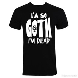 $enCountryForm.capitalKeyWord Australia - 2018 Short Sleeve Cotton T Shirts Man Clothing I'M So Goth I'M Dead Men's Black T-Shirt100% Cotton Print Mens Summer O-Neck