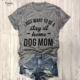 women graphic tee Australia - Just Want To Shirts Be A Stay Home Dog Hipster T Shirt Women Tee Clothing Graphic Tops Love Dogs 90S