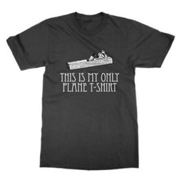 $enCountryForm.capitalKeyWord UK - This Is My Only Plane T-Shirt unisex tshirt funny pun tee present nerd gift