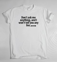 b4e084e9f Don't Ask Me Anything - funny saying T-shirt mens womens quote sarcasm  ladiesFunny free shipping Unisex Casual Tshirt top