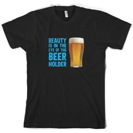 $enCountryForm.capitalKeyWord UK - Beauty Is In The Eye Of The Beer Holder - Mens T-Shirt - Alcohol - 10 ColoursFunny free shipping Unisex Casual top