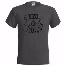 $enCountryForm.capitalKeyWord NZ - LOVE TO VAPE MENS T SHIRT VAPOUR CLOUD CHASER ATOMISER MOD TANK Free shipping new fashion 100% Cotton For Tee cheap wholesale