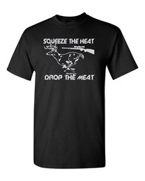 $enCountryForm.capitalKeyWord Australia - Squeeze the Heat Drop the Meat Hunting Deer Men's Tee Shirt 1829