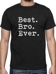 $enCountryForm.capitalKeyWord Australia - Best. Bro. Ever. - Gift for Brother T-Shirt Siblings Present Classic Quality High t-shirt