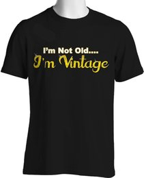 $enCountryForm.capitalKeyWord NZ - I'M Vintage Funny Old Age Birthday T Shirt Retirement Gift Small To 6Xl And Tall Tee Shirt For Men Artist White Short Sleeve Custom Big Size