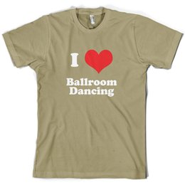 Wholesale I Love Ballroom Dancing Mens T Shirt Colours Ball Room DanceFunny Unisex Casual