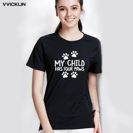 cute cat paw print NZ - 2019 Fashion Dog Mom Child Has Four Paws Dog Cat Pet Cute Print T Shirt 90s Lady Cotton Short Sleeve T-shirt Plus Size Tops Tees