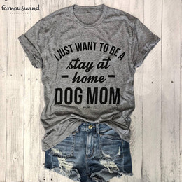 women graphic tee Australia - T Shirt Want Print To Be A At Home Graphic Mom Hipster Women Dog Slogan Tee Gray Clothing Tops Love