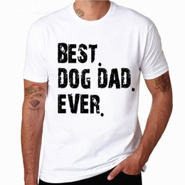 $enCountryForm.capitalKeyWord Australia - Men's Best Dog Dad Ever Father Day Gif T Shirt Men-Popular Tagless Camiseta Hombre Tops Tee Shirt Homme Funny T-Shirts