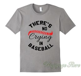 $enCountryForm.capitalKeyWord Australia - Summer funny print There Is No Crying In Baseball T-Shirt (Kid Men Women) t shirt men women tops tee 100% cotton tshirts