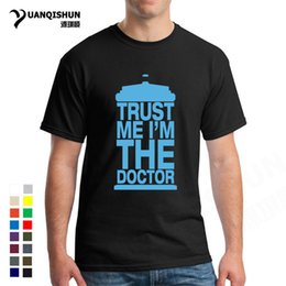 338a6358644ca Dr Who TRUST ME I am A DOCTOR Funny T Shirt Top Quality 16 Colors Cotton  Fashion New Gift Tee Men Short sleeves Tops Tee Hip Hop