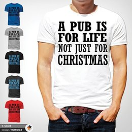 "Life Brand T Shirts Australia - Men's T-Shirt ""A PUB IS FOR LIFE NOT JUST FOR CHRISTMAS S M L Present White ! Brand shirts jeans Print"