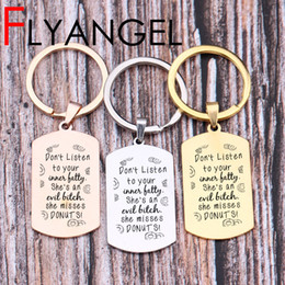 bitch jewelry 2019 - Funny Humor Key Chains Engraved Don't Listen To your Innesfatty She's An Evil Bitch She Misses Donuts Keyring