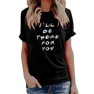 Frauen Designer-T-Shirts Frauen Designerkleidung für Freunde T-Shirt Ill für Sie da Brief Druck Lunoakvo T-Shirt kurzer Hülsen-Frauen-T-Stück