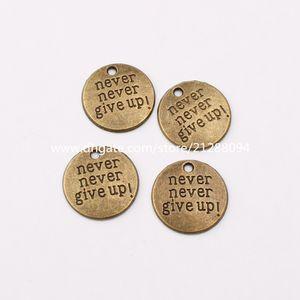 Antique Bronze Palavra Never Never Give Up encantos Jóias Acessório rodada pingente para DIY brincos pulseira colar de Tomada