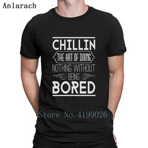 Chillin The Art Of Doing Nothing Tshirt Normal Anti-Wrinkle Homme Summer Style Tshirt Tee Top Printing Latest Round Collar