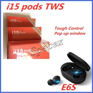 50pcs New i15 vagens tws E6s sem fio fone de ouvido Bluetooth 5.0 com Pop-up Janela Touch Control Para todos Smartphone pk i11 i12 i9s