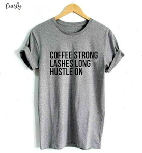 Coffee Strong Lashes Long Hustle On Print Women Tshirt Cotton Casual Funny T Shirt For Women Lady Top Tee Hipster Drop Ship