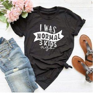 Я был нормальным три дети назад футболка смешной Мама жизнь женщины топы тройник на День матери женский футболка Письмо печати футболка
