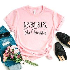 No entanto, ela insistiu Imprimir Mulheres camiseta de algodão Casual camisa engraçada de t para Lady presente Yong Girl Top Tee 6 cores A-42
