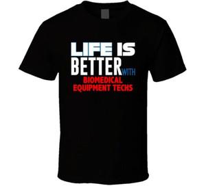 La vida es mejor con el equipo biomédico Techs Ocupación camiseta