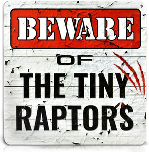 Bigtime Signs Beware of Tiny Raptors - Funny Chicken Coop, Farm, Home, Kitchen, Outdoor, Rooster Hen House Decoration - 2 Holes for Easy