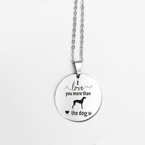 2018 New Arrival Stainless Steel Sliver Round Pendant Necklace Fashion I Love You More Than The Dog For Men Women Gift