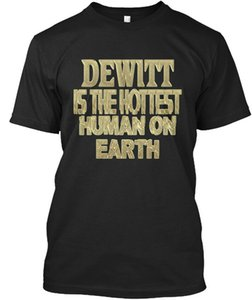 Dewitt hottest sensational - is the human on earth t-shirt stylish- show original title