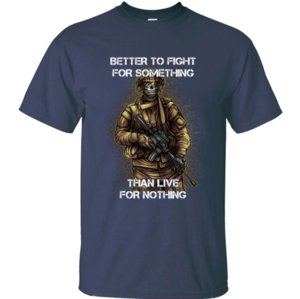 Printing Better Soldier Quote War Weapon Defense Attack Military t shirt men and women cool mens t-shirts big sizes slim fit