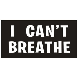 I can't Breathe Sticker Self-Adhesive Sticker Creative PVC Car Sticker Suitable For Clothes Cars Laptops Wall Decorative Stickers GGA3451-6