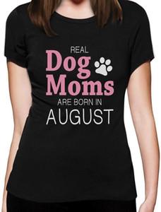 2020 Hot Venda Real Dog Moms são nascidos Em agosto de presente de aniversário para o cão Moms t-shirt Shirttee Moda