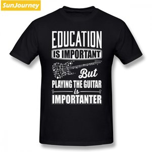 Education Is Important But Playing The Guitar Is Importanter Men T Shirt Top 4XL 5XL 5XL Short Sleeve Mens T Shirts Fashion 2020