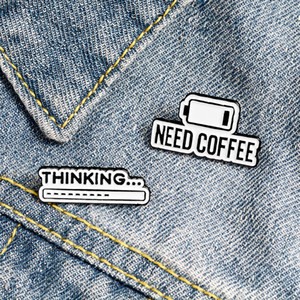Need Coffee Thinking Cute Small Funny Enamel Brooches Pins for Women Demin Shirt Decor Brooch Pin Metal Kawaii Badge Fashion Jewelry