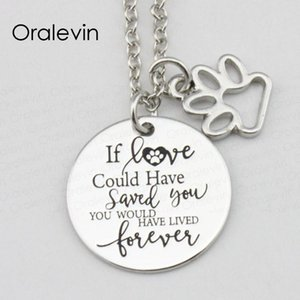 IF LOVE COULD HAVE SAVED YOU,YOU WOULD HAVE LIVED FOREVER Inspirational Hand Stamped Dog Lover Necklace 22MM #LN2357