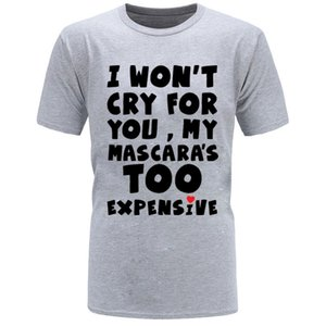 I Won't Cry Men T Shirt Women Mascara Is Expensive Funny Saying Tees Customized T-shirts O Neck Letter Cotton Tops Autumn Shirt