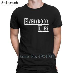 Mentiras casa Todo mundo Camiseta Homens Tops Designs confortável Famoso camisetas Euro Tamanho S-3xl Lazer Quirky Verão