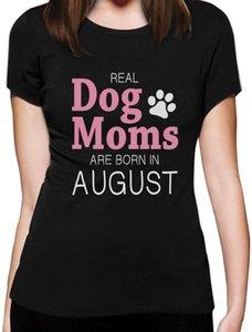 2020 Hot venda Dog Fashion real Moms são nascidos Em agosto de presente de aniversário para mulheres Moms Dog T-ShirtTee camisa