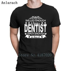 Love Being A Dentist Shirt T-Shirt Summer Top Classical Printing Famous T Shirt For Men Plus Size 3xl 2018 Tee Shirt Family