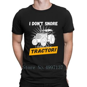 I Don't Snore I Dream I'm A Tractor T Shirt Size S-3xl Short Sleeve Cool Funny Casual Knitted Summer Style Interesting Shirt