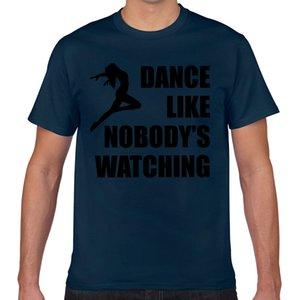 Tops T Shirt Men dance like nobodys watching woman Funny Harajuku Geek Short Male Tshirt XXX