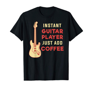 Guitar T-Shirt Guitarist Just Add Coffee Music Musician Gift