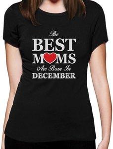2019 Hot Venda Moda The Best Moms nascem em Dezembro - presente de aniversário para o t-shirt Mulheres Mãe