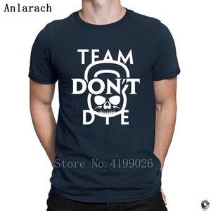 Team Don't Die tshirt humorous Designing Super Crew Neck men's tshirt summer gents tops Anlarach Letters