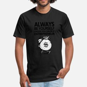 Siate sempre Youself A meno che non si può essere un imprenditore uomini maglietta Progettazione cotone girocollo tendenza anti-rughe divertente casual Primavera Autunno