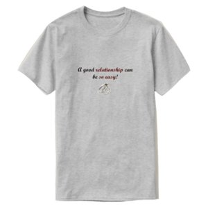 Print Super A Goog Relationship Can Be So Easy! T Shirt 2020 Pictures Black Tee Shirt Round Collar Short Sleeve