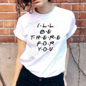 hahayuleFriends Tv Show Футболка Ill Be Там для вас письмо Печать Lunoakvo рубашка друзей Tshirt коротким рукавом Женская Top