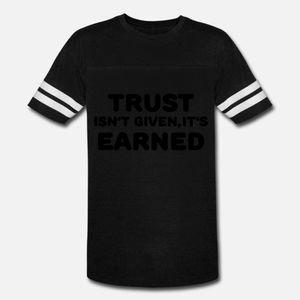 La confiance T Isn Given, il est Earned t shirt homme à manches courtes sur mesure O col normal Adapte été la mode chemise Vintage