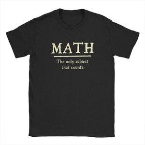 Matemáticas El único tema que cuenta divertido camisetas para los hombres la escuela del profesor de Matemáticas de manga corta tops de las camisetas del O cuello de la camiseta